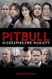 Pitbull. Niebezpieczne kobiety 2016 film online