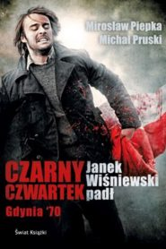 Czarny Czwartek. Janek Wiśniewski padł 2011 film online