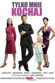 Tylko mnie kochaj 2006 film online