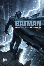 Batman: Mroczny Rycerz – Powrót: Część 1